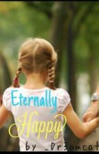 Eternally Happy (Sequel to Forever Young) by music_4_lifeee