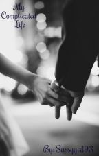 My Complicated Life! (AU Harry Styles Fanfic) by sassygirl93