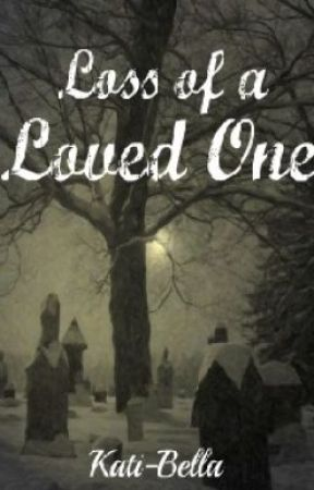 Loss of a Loved One by kati-bella