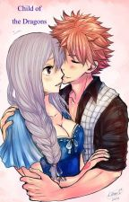 Child of the Dragons {Nalu love story, Fairy Tail fanfic} by KikyoFernandes