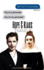 Hope & Klaus // texting by yarenmendess