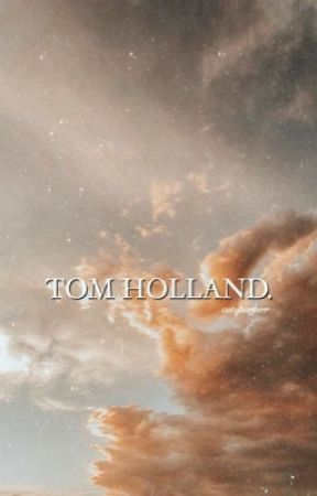 Tom Holland Imagines || WATTYS 2017 by delusionhal
