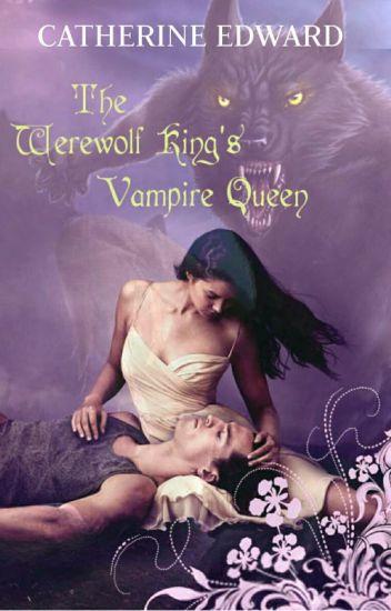 The Werewolf King's Vampire Queen ✔