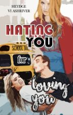 Hating You for loving You by ViiHed
