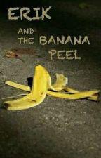 Erik And The Banana Peel by iiMythy0