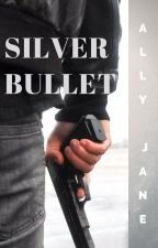 Silver Bullet (End) by AllyParker8