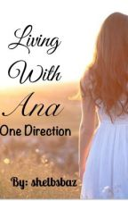 Living with Ana (one direction fan fiction) by shelbsbaz