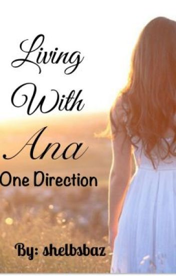 Living with Ana (one direction fan fiction)