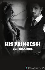 His Princess!! by FidaArora