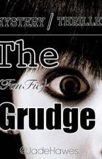 The Grudge ( Fan fiction ) by JadeHawes