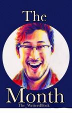The Month (Markiplier x Reader) by The_WritersBlock