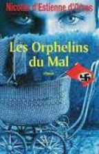 les orphelins du mal by evecarllyaz