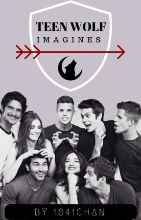 Teen Wolf Imagines by Bhea1841