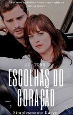 50 Tons- Escolhas do Coração by Sarahkarynrosie