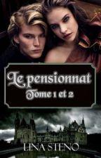 Le pensionnat - Tome 1 et 2  by linasteno