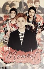That Moment [EXO HunHan fanfic] by fluffyexo