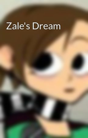 Zale's Dream by YouveBeenTerrorized