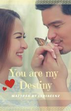 You Are My Destiny [Wattys 2018] by LydiaCenz