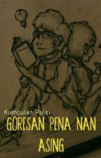 Goresan Pena Nan Asing by fauzan_r_rifaza