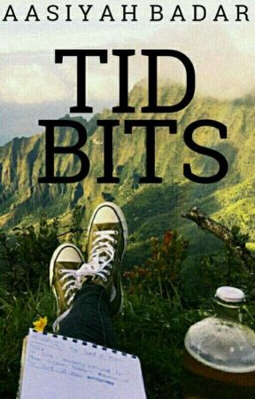 Tidbits by AasiyahBadar