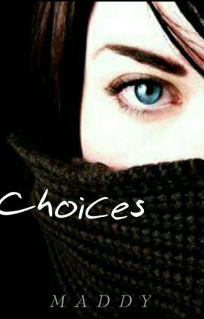 Choices  by pranuskha