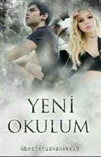 YENİ OKULUM (ARA VERİLDİ) by CoMet_AngeL