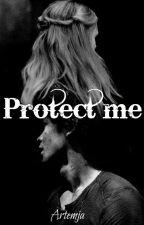 Protect me | Bellarke by Artemja