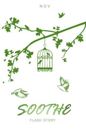 Soothe by novitaer
