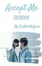 Accept Me » Vkook [Book 2] - HIATUS by TaeKookInfires