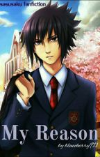 My reason (Sasuke) by bluecherry911