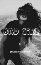 Bad girl, bad love. by NuotandoTraLeNuvole