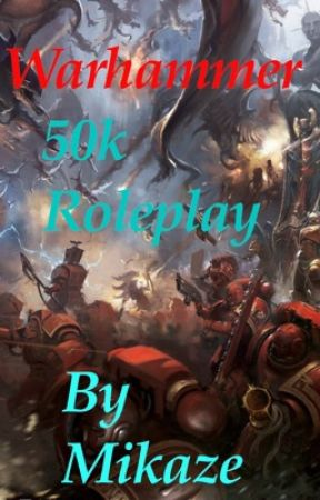 Warhammer 41K! Roleplay by -Mikaze-
