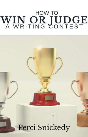 How to Win or Judge a Writing Contest (and Improve Your Writing in General) by Perci_Snickedy