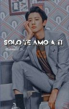 SOLO TE AMO A TI -Park Chanyeol y tu by vkook2507
