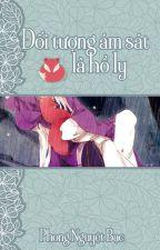 [BHTT][QT]Đối tượng ám sát là hồ ly - Phong Nguyệt Bạc. by linhqua42