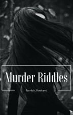 Murder Riddles by Tumblr_Rowland