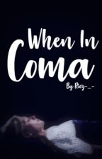 When in coma  by Riez-_-