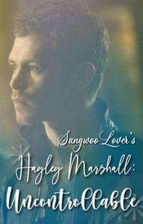 Hayley Marshall: Uncontrollable by SangwooLover