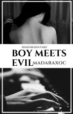 Boy meets evil by MadaraHatake