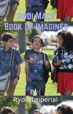 Andi Mack Imagines  {COMPLETED} by RyderImperial