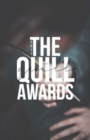 THE QUILL AWARDS 2017 (Closed) by TheQuillAwards