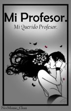 Mi Profesor. Mi Querido Profesor ··· by _missvenus_