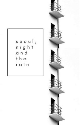 Đọc truyện cheolsol | seoul, night and the rain
