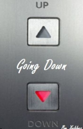 Going Down (Sequel to Going Up)