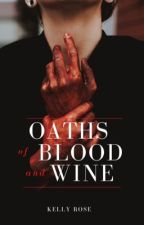 Oaths of Blood and Wine by InkyRoseWriter