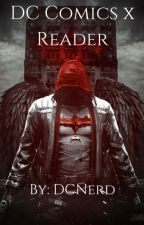 DC Comics x Reader by DCNerd