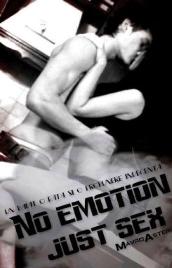 No emotion, just sex