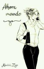[Levihan] - Ahora Mando Yo by Maiii_Zoe
