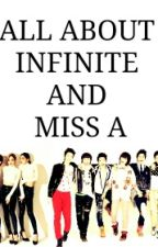 All about INFINITE and Miss A by xxtaetaevxx