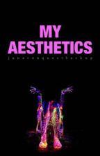My Aesthetics by JaneConquestBackup